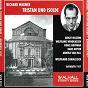 Album Richard wagner : tristan und isolde (bayreuth 1957) de Grace Hoffman / Choeur Et Orchestre du Festival de Bayreuth / Wolfgang Sawallisch / Birgit Nilsson / Wolfgang Windgassen...
