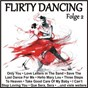 Compilation Flirty dancing, folge 2 avec Schroeder, Gold / Ram, Rand / The Platters / Evans, Livingston / Jasmin Prinz...