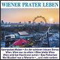 Compilation Wiener prater leben avec Lang, Carl / Steidel, Werner / Chor & Orchester Eric Werner / Strauß / Das Große Wiener Walzerorchester...