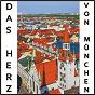 Compilation Das herz von münchen avec Die 3 Lustigen Moosacher / Zankl / Die Fidelen Munchner / Döring, Schwenk, Flach / Gabriel, Richter, Zankl...