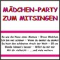 Compilation Mädchen-party zum mitsingen avec Yvie / Rötgens, Wessling, Öxler, Roder / Angie D / Rötgens, Wessling / Möhre...