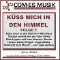 Compilation Küss mich in den himmel, folge 1 avec Klöss / Bohlen / Katti K / Chinn, Chapman, Orloff / Peter Orloff...