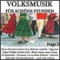Compilation Volksmusik für schöne stunden, folge 3 avec Rudi Schuricke / Kreuder, Schwenn / Greta Keller / Winkler, Schwenn / Schlucker...