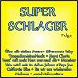 Compilation Super schlager, folge 1 avec Dave Heyden / Puschmann, Frankfurter, Kirsch / Bata Illic / Rußmann, Skolmar / Renate & Werner Leismann...