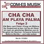 Compilation Cha cha am playa palma, folge 2 avec Hanslbauer, Oxler, Medek, Drews / Schlucker / Carsten Santos / Öxler, Hanslbauer, Pössnicker / Tim Toupet...