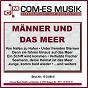 Compilation Männer und das meer avec Liselotte Malkowsky / Götz, Heinzelmnn, Gertz, Helmer / Die Blauen Jungs / Scharfenberger, Busch / Peggy Brown...