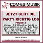 Compilation Jetzt geht die party richtig los, folge 3 avec Sandy Gold / Puschmann, Frankfurter, Kirsch / Bata Illic / Koopmanns, Amaretto, Krause / Andy Knipser...