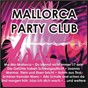 Compilation Mallorca - party club avec Anja Funke / Biedermann, Marcus, Seitz / KKB / Bartels, Drews / Kölsche Katti & Schunkelpitter...