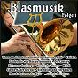 Compilation Blasmusik, vol. 1 avec Pfalzer Landmusikanten / Fryberg / Die Chiemgauer / Kötscher, Lindt, Zankl / Hofbrauhaus Festkapelle...