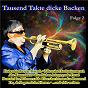 Compilation Tausend Takte dicke Backen, Folge 2 avec Original Enzian Sextett / Trad , Cajee / Neusser Ratsblaser / Original Kaiserlicher Musik Korps / Van In...