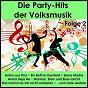 Compilation Die party-hits der volksmusik, folge 2 avec Hee, Roloff / Schultzieg, Feltz / Mario Felsen / Schachner, Schicho, Padinger / Die Partygeier...