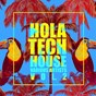 Compilation Hola tech house, vol. 2 avec Rony Askott / Kandito / Ron Castle / London Boy / Red Factor...