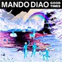 Album Good times de Mando Diao