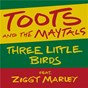 Album Three little birds (feat. ziggy marley) de Toots & the Maytals