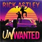 Album Unwanted (Official Song from the Podcast) de Rick Astley
