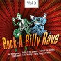 Compilation Rock-a-billy rave, vol. 3 avec The Lane Brothers / Janis Martin / Mac Curtis / Joe Montgomery / Rusty Isabell...