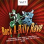 Compilation Rock-a-billy rave, vol. 7 avec Tom Tall / Bolean Barry / Carson Robison / The Berry Kids / Joe Therrien Jr....