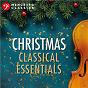 Compilation Christmas Classical Essentials avec Nikolaï Rimski-Korsakov / Divers Composers / Jean-Sébastien Bach / Concerto Köln & Vokalensemble Frankfurt & Ralf Otto / Piotr Ilyitch Tchaïkovski...