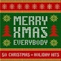 Compilation Merry Xmas Everybody: 50 Christmas and Holiday Hits avec Clannad / Slade / Shakin' Stevens / Salsoul Orchestra / Coldcut...