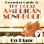 Compilation Essential Guide to the Great American Songbook: On Piano, Vol. 2 avec Mel Henke / 101 Strings Orchestra / Ryan Kitt Jazz Band / Massimo Faraò Trio / Eugen Cicero...