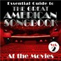 Compilation Essential Guide to the Great American Songbook: At the Movies, Vol. 2 avec Massimo Faraò / 101 Strings Orchestra / Fabiana Rosciglione / Skip Martin / Dieuzy S Dixieland Band...