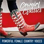 Compilation Cowgirl Classics: Powerful Female Country Voices avec Donna Fargo / Lynn Anderson / Lynn Harper / Faye Tucker / Liz Anderson...