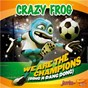 Album We are the champions (ding a dang dong) de Crazy Frog