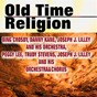 Compilation Old time religion avec The Inkspots / Louis Armstrong / Bobby Powell / Harmonizing Four / The Original Five Blind Boys of Alabama...