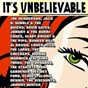 Compilation It's unbelievable avec The Sims Twins / Joe Henderson / Jack B. Nimble & the Quicks / David Gates / Johnny...