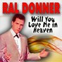 Album Will you love me in heaven (27 hits and songs) de Ral Donner