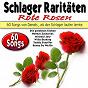 Compilation Schlager raritäten rote rosen (60 songs von damals, als der schlager laufen lernte) avec Arno Flor / George Boulanger / Die Goldenen Sieben / Benny de Weille / Barnabás von Géczy...