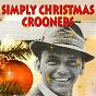 Compilation Simply christmas crooners avec Frankie Lane / Dean Martin / Doris Day / Perry Como / Harry Belafonte...