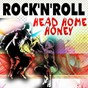 Compilation Rock'n'roll head home honey avec Lonnie Glosson / Bill Haley / Bunny Paul / Ken Davis / Boyd Bennett & the Rockets...