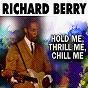 Album Hold me, thrill me, chill me de Richard Berry