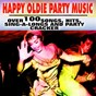 Compilation Happy oldie party music (over100songs, hits, sing-a-longs and party cracker) avec Larry French & the Geisha Girls / Joey Dee & the Starliters / Otis Redding / Chubby Checker / The Drifters...