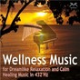 Album Wellness music for dreamlike relaxation and calm - healing music in 432 HZ de Torsten Abrolat