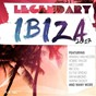 Compilation Legendary ibiza 2017 avec Yeremiv. / Armand van Helden, Lordez / Iban Montoro, Jazzman Wax / Ed the Spread / Wez Clarke, Maxine Hardcastle...