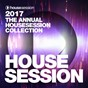 Compilation 2017 - the annual housesession collection avec Disfunktion / The Veterans / Block & Crown, Pete Rose / Henry Hacking / Kostya Rhino...