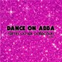Compilation Dance on abba - remix cover collection, vol. 2 avec Zaneta / Stig Andersson, Benny Andersson, Bjoern Ulvaeus / Benny Andersson, Bjoern Ulvaeus / Donna M / Joey Flores...