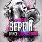 Compilation Stream Berlin Dance Underground avec Moritz Sackerbörg / Sven & Olav / Berlin Minimal Underground / Berlin Minimal VS Disko Punks / Disko Punks...