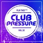 Compilation Club pressure, vol. 32 - the electro and clubsound collection avec Valdemossa / Vantiz, Rekt / Timbo / Dave Ruthwell / Kahikko, Kantola...