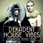 Compilation Dekadent house vibes 3.0 avec Mark Masters / Joshua Grey, Bernie X, Terri B / Inna Flower / Jay Ardrey, Tom Buck / Peter Brown...