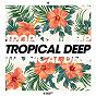 Compilation Tropical deep, vol. 6 avec Sicnature / Audax, Adriano Pagani, Dimy Soler / Calmani & Grey / Gotta / Alwa Game, Pressplays...