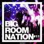 Compilation Big room nation, vol. 11 avec Jhox / Bsharry, Jay Alien / Goldenbeatz / Doster, Kevin Alexo / Arhard...