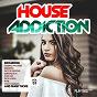Compilation House Addiction, Vol. 53 avec Twincloth / Cosimo Pagano / Skinnybit / Pato's Groove / Subaholic S, Jasmine Knight...