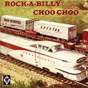 Compilation Rock-a-billy choo choo avec M Martin / Stan Johnson / Stan Johnson & the Sonics / The Sonics / Masten...