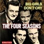 Album Big girls don't cry (remastered) de The Four Seasons