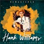 Album I'm so lonesome I could cry (remastered) de Hank Williams