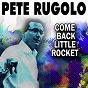 Album Come back little rocket de Pete Rugolo