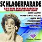 Compilation Schlagerparade (aus dem schlagerarchiv: als der schlager laufen lernte) avec Johannes Heesters / Zarah Leander / Gretl Schörg / Orchester Willy Berking / Werner Schwarz...